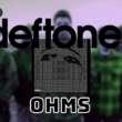 [RESEÑA] DEFTONES – 'OHMS' (2020)