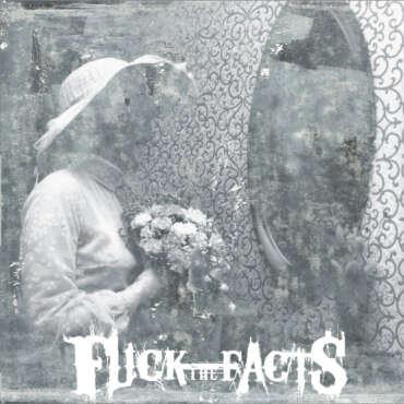 Pleine Noirceur - Fuck the Facts